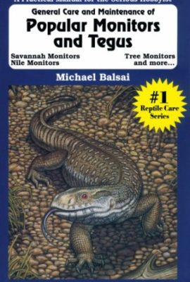 General-Care-and-Maintenance-of-Popular-Monitors-Tegus-Herpetocultural-Library-The-0