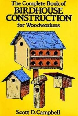 The-Complete-Book-of-Birdhouse-Construction-for-Woodworkers-Dover-Woodworking-0