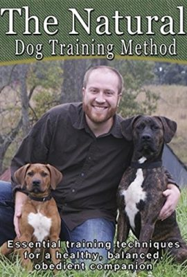 The-Natural-Dog-Training-Method-Essential-training-techniques-for-a-healthy-balanced-obedient-companion-0
